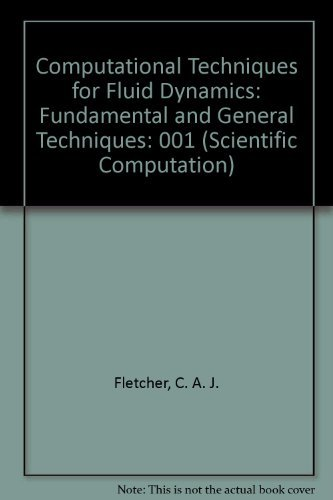 9780387181516: Computational Techniques for Fluid Dynamics: Fundamental and General Techniques (SPRINGER SERIES IN COMPUTATIONAL PHYSICS)