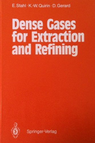 Dense Gases for Extraction and Refining: Stahl, Egon;Quirin, K.-W;Gerard, D.