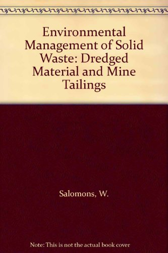 Environmental Management of Solid Waste: Dredged Material: Salomons, W.