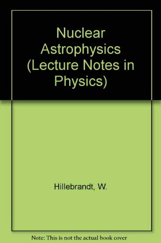 9780387182797: Nuclear Astrophysics (Lecture Notes in Physics)