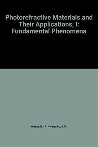 9780387183329: Photorefractive Materials and Their Applications, I: Fundamental Phenomena (Topics in Applied Physics)