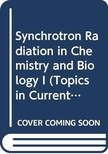 9780387183855: Synchrotron Radiation in Chemistry and Biology I (Topics in Current Chemistry)