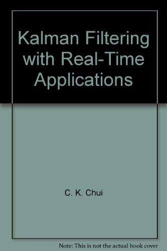 9780387183954: Kalman Filtering: with real-time applications