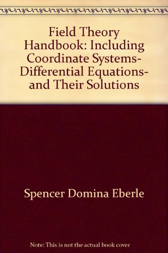 9780387184302: Field Theory Handbook. Including Coordinate Systems Differential Equations and Their Solutions. 2nd Edition. Corrected Third Printing