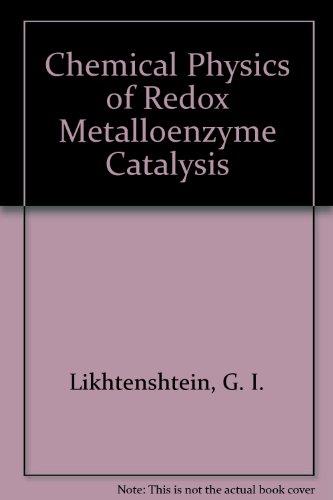 Chemical Physics of Redox Metalloenzyme Catalysis: Likhtenshtein, G. I.