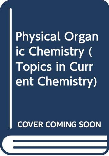 9780387185415: Physical Organic Chemistry (Topics in Current Chemistry 146)