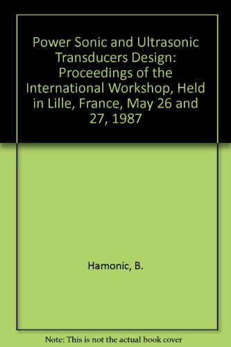 9780387186641: Power Sonic and Ultrasonic Transducers Design: Proceedings of the International Workshop, Held in Lille, France, May 26 and 27, 1987