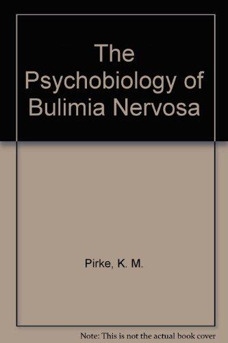 The Psychobiology of Bulimia Nervosa: Pirke, K.M.; Vandereycken, W.