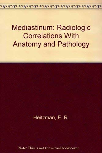 9780387187273: Mediastinum: Radiologic Correlations With Anatomy and Pathology
