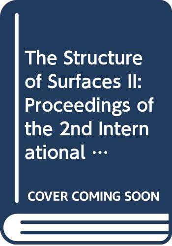 9780387187846: The Structure of Surfaces II: Proceedings of the 2nd International Conference on the Structure of Surfaces (Icsos Ii, Amsterdam, the Netherlands, J)