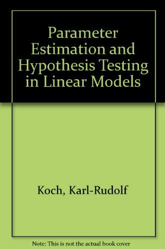 9780387188409: Parameter Estimation and Hypothesis Testing in Linear Models