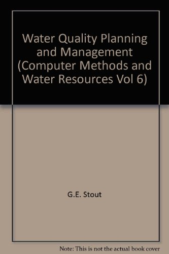 Water Quality Planning and Management (Computer Methods and Water Resources, Vol 6): Ouazar, D