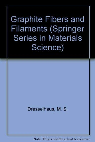 9780387189383: Graphite Fibers and Filaments (Springer Series in Materials Science)
