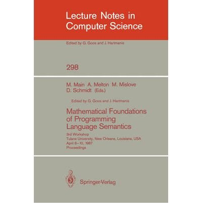 9780387190204: Mathematical Foundations of Programming Language Semantics: 3rd Workshop (Lecture Notes in Computer Science)