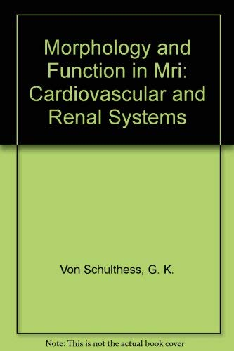 Morphology and Function in Mri: Cardiovascular and: Von Schulthess, G.