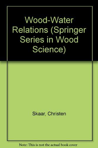 9780387192581: Wood-Water Relations (Springer Series in Wood Science)