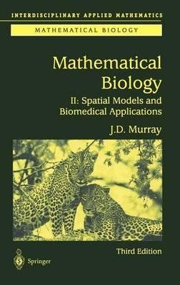 Mathematical biology (Biomathematics): Murray, J. D