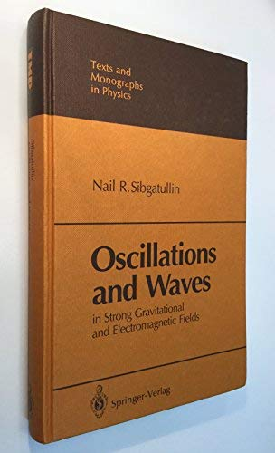 9780387194615: Oscillations and Waves in Strong Gravitational and Electromagnetic Fields (Texts & Monographs in Physics)