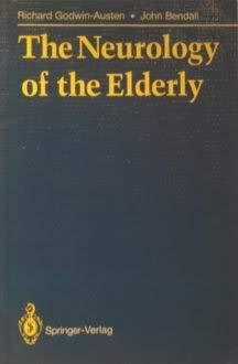 The Neurology of the Elderly: Richard Godwin-Austen, John