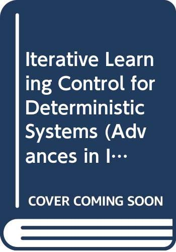 9780387197074: Iterative Learning Control for Deterministic Systems (Advances in Industrial Control)