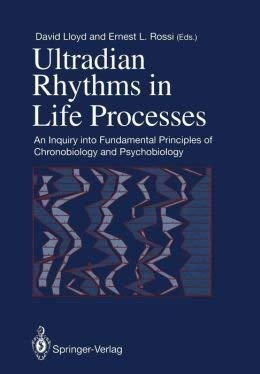 9780387197463: Ultradian Rhythms in Life Processes: An Inquiry Into Fundamental Principles of Chronobiology and Psychobiology