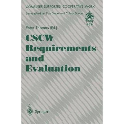 9780387199634: Cscw Requirements and Evaluation (Computer Supported Cooperative Work)