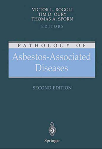Pathology of Asbestos-Associated Diseases: Victor L. Roggli