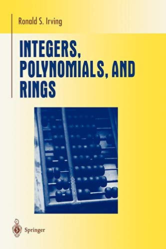 9780387201726: Integers, Polynomials, and Rings: A Course in Algebra (Undergraduate Texts in Mathematics)
