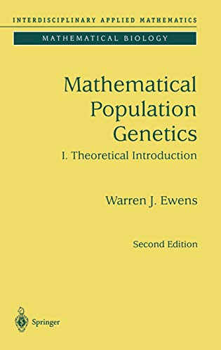 Mathematical Population Genetics 1: Theoretical Introduction (Interdisciplinary: Ewens, Warren J.