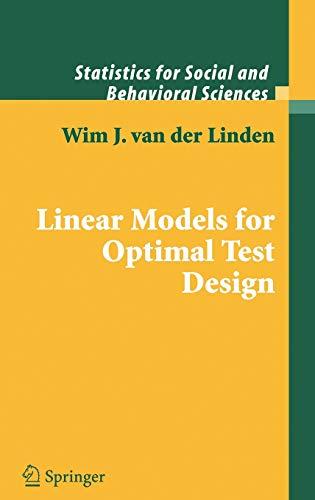 Linear Models for Optimal Test Design: Wim J. van der Linden