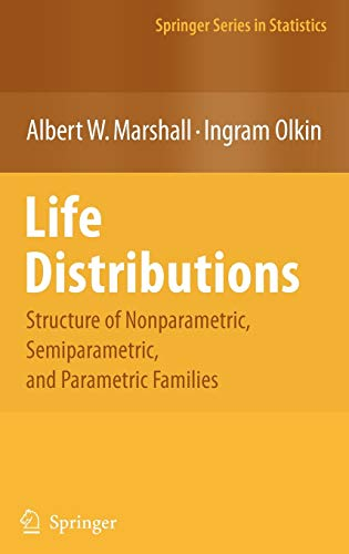 9780387203331: Life Distributions: Structure of Nonparametric, Semiparametric, and Parametric Families (Springer Series in Statistics)