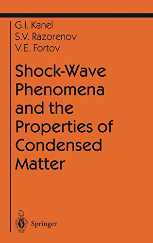 Shock-wave Phenomena and the Properties of Condensed Matter: Gennady I. Kanel