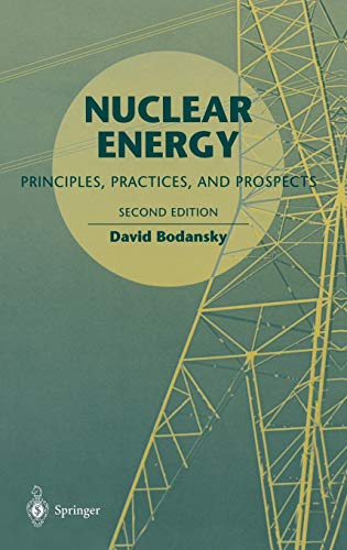 9780387207780: Nuclear Energy: Principles, Practices, and Prospects