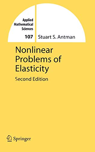 Nonlinear Problems in Elasticity [May 11, 2005] Antman, Stuart S.