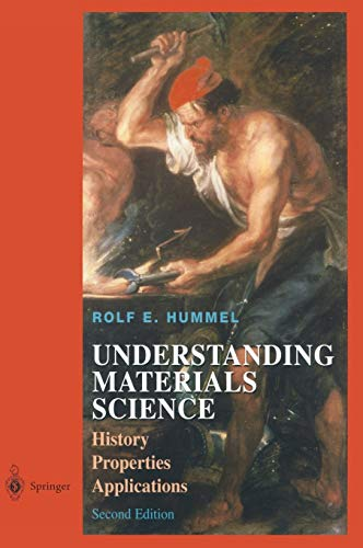 9780387209395: Understanding Materials Science: History, Properties, Applications, Second Edition
