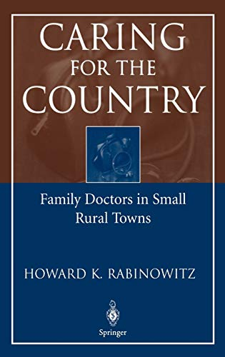 9780387209784: Caring for the Country: Family Doctors in Small Rural Towns