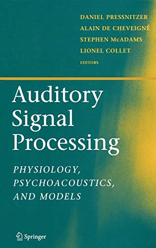 9780387219158: Auditory Signal Processing: Physiology, Psychoacoustics, and Models