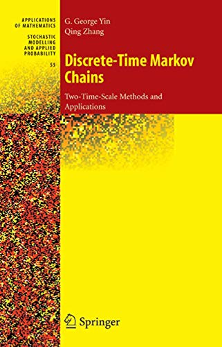9780387219486: Discrete-Time Markov Chains: Two-Time-Scale Methods and Applications (Stochastic Modelling and Applied Probability)