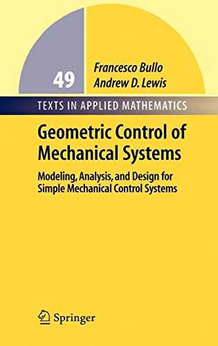 9780387221953: Geometric Control of Mechanical Systems: Modeling, Analysis, and Design for Simple Mechanical Control Systems (Texts in Applied Mathematics)