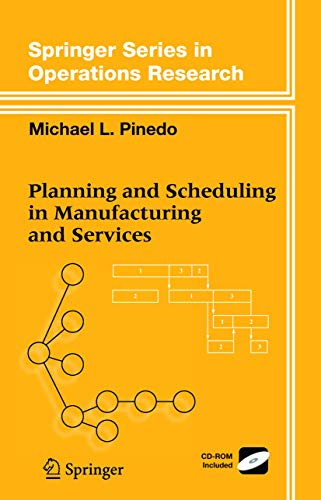 9780387221984: Planning and Scheduling in Manufacturing and Services (Springer Series in Operations Research and Financial Engineering)
