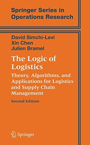 The Logic of Logistics: Theory, Algorithms, and: David Simchi-Levi; Xin