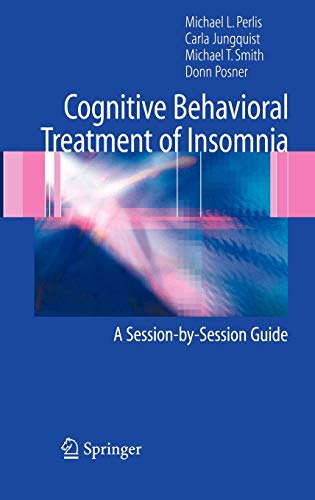 9780387222523: Cognitive Behavioral Treatment of Insomnia: A Session-by-Session Guide