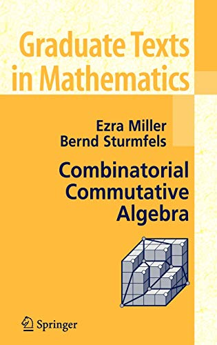 9780387223568: Combinatorial Commutative Algebra (Graduate Texts in Mathematics)
