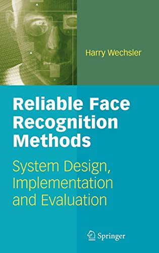 9780387223728: Reliable Face Recognition Methods: System Design, Implementation and Evaluation (International Series on Biometrics)