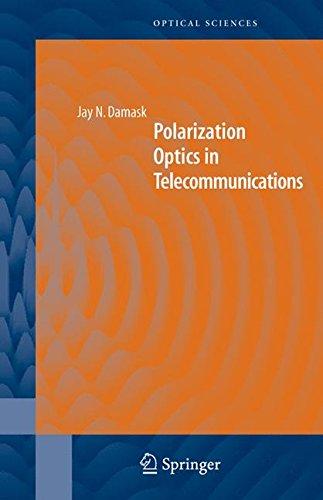 Polarization Optics in Telecommunications: J. Damask