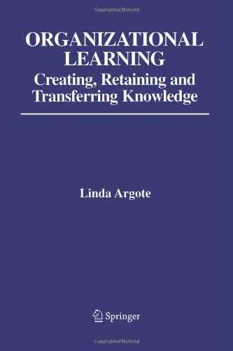 9780387225814: Organizational Learning: Creating, Retaining and Transferring Knowledge
