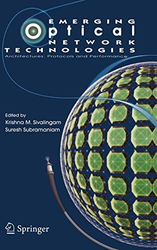 Emerging Optical Network Technologies: Architectures, Protocols And Performance