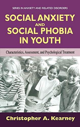 9780387225913: Social Anxiety And Social Phobia in Youth: Characteristics, Assessment, and Psychological Treatment