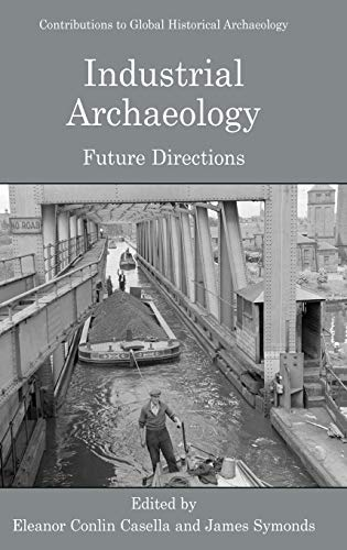 9780387226088: Industrial Archaeology: Future Directions