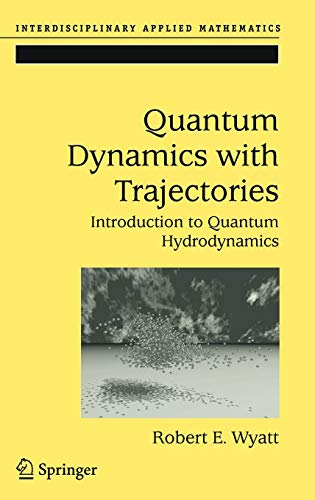 9780387229645: Quantum Dynamics with Trajectories: Introduction to Quantum Hydrodynamics (Interdisciplinary Applied Mathematics)